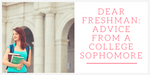 Dear Freshman: Advice from A College Sophomore