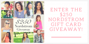Enter the $250 Nordstrom Gift Card Giveaway!