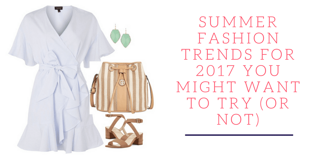 Let's take a look at what's new in summer fashion trends for 2017 (Hint: the 80's have made a comeback.)