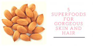 5 Superfoods for Gorgeous Skin and Hair