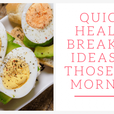 Quick & Healthy Breakfast Ideas for Busy Mornings