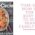 Time Saving Mom Hacks for the Busy Back to School Season + Family Circle