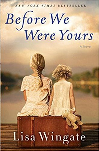 Fiction books worth reading: Before We Were Yours by Lisa Wingate