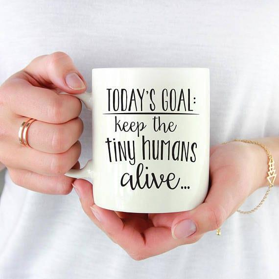 keep the tiny humans alive mug