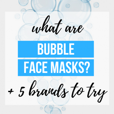 What In the World are Bubble Face Masks + 5 Brands to Try