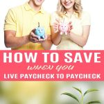 4 Ways to Save for the Future when you live Paycheck to Paycheck