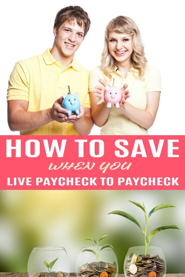 How to save when you live paycheck to paycheck