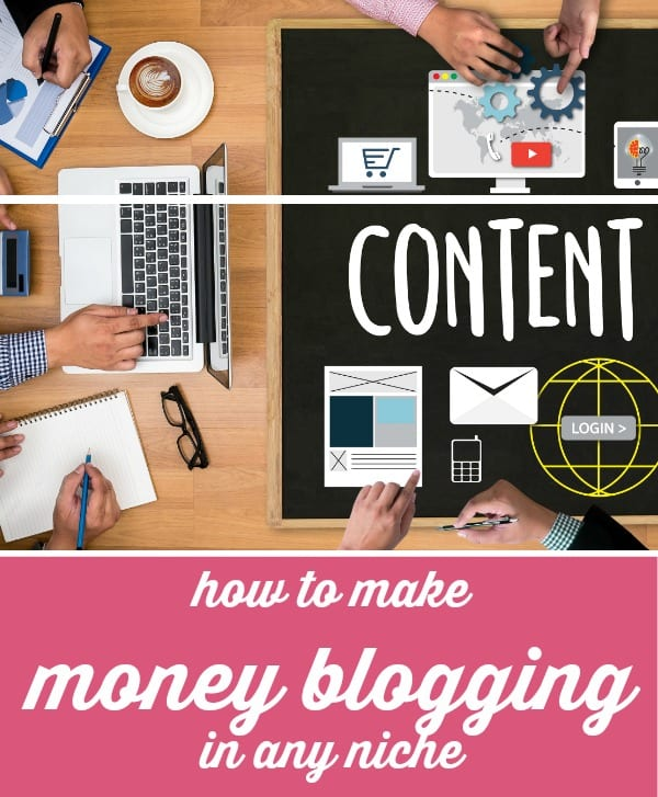 HOW TO MAKE MONEY BLOGGING IN ANY NICHE