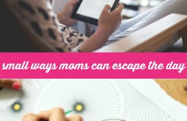 Small Ways Moms Can Escape the Day That Was