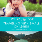 #1 Tip for Traveling With Small Children