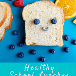 12 Healthy School Lunch Ideas Your Kids Won't Hate