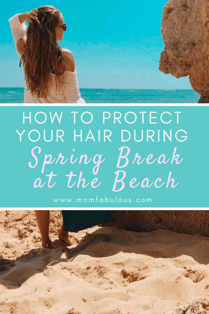 Beach Hair Protection Tips During Spring Break